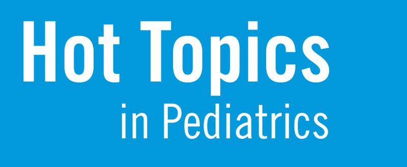 Hot Topics In Pediatrics Conference